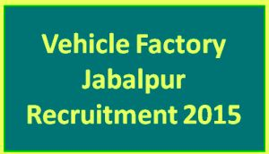 Vehicle-Factory-Jabalpur-Recruitment-2015