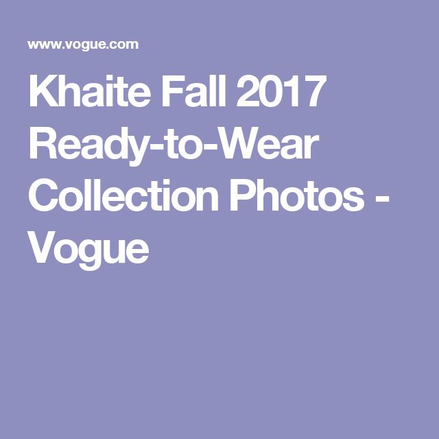 Khaite Fall 2017 Ready-to-Wear Collection Photos - Vogue