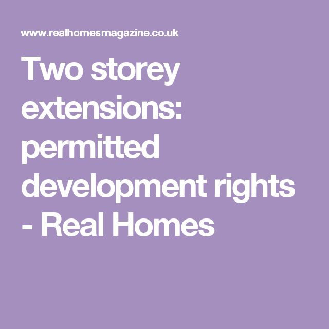 Two storey extensions: permitted development rights - Real Homes