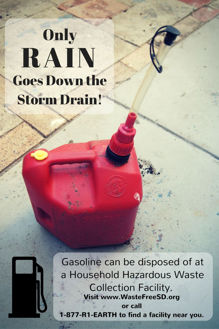 Gasoline is a common offender of groundwater contamination. When not disposed of properly, gasoline can leach into the soil and ultimately ends up making its way down our watersheds into the ocean. If you have leftover gasoline, take it to a designated Household Hazardous Waste Facility. Find yours at www.WasteFreeSD.org or call 1-877-R1-Earth.
