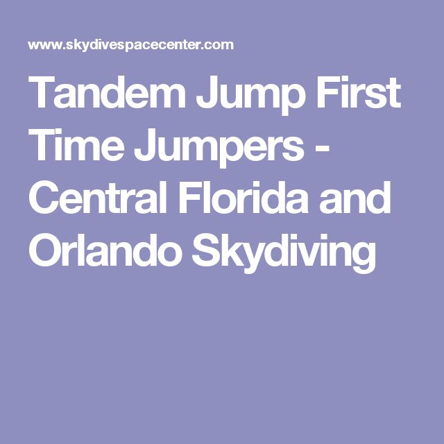 Tandem Jump First Time Jumpers - Central Florida and Orlando Skydiving