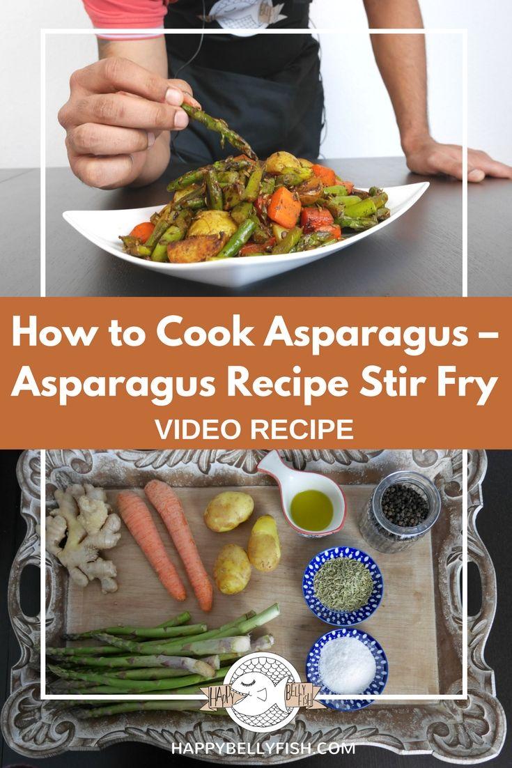 How To Cook Asparagus Asparagus Recipe Stir Fry