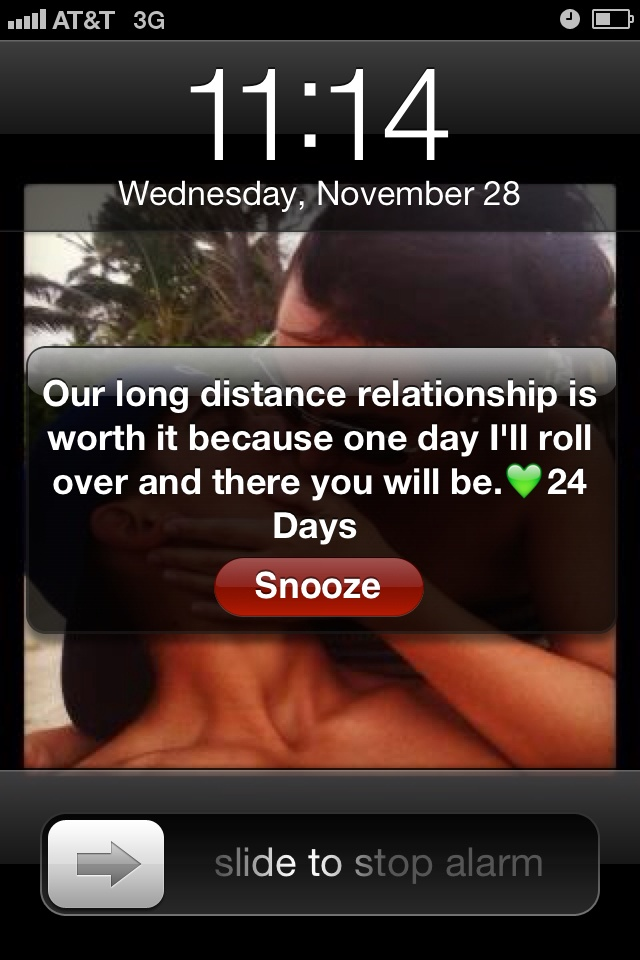 Our long distance relationship is worth it because one day I'll roll over  and