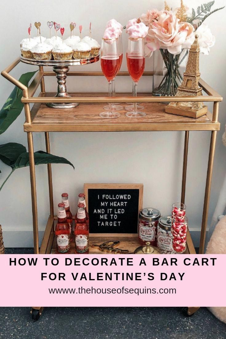 How To Decorate A Bar Cart For Valentine S Day Gold Bar Cart Bar Cart Decor Bar Cart