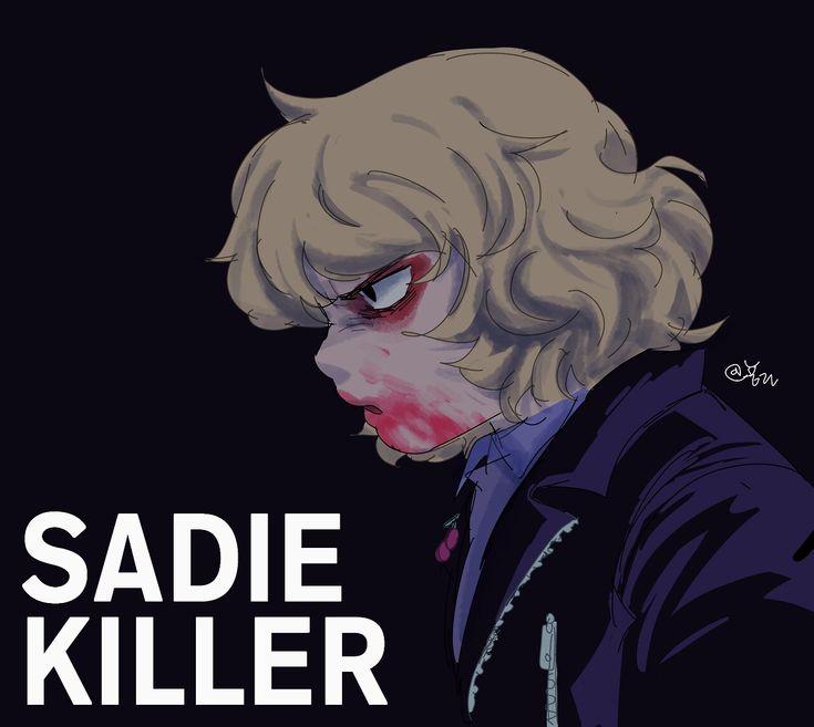 """""""You're not Sadie Miller, you're Sadie Killer"""""""