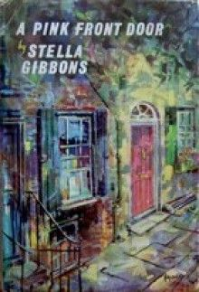 The Pink Front Door by Stella Gibbons