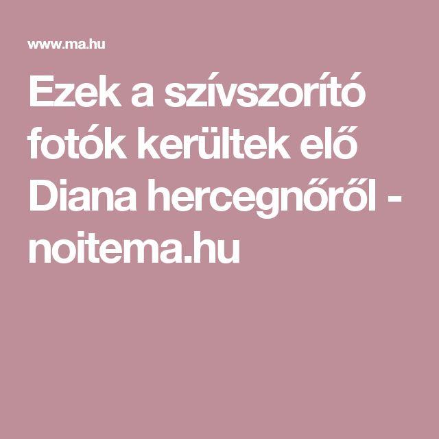 Ezek a szívszorító fotók kerültek elő Diana hercegnőről - noitema.hu