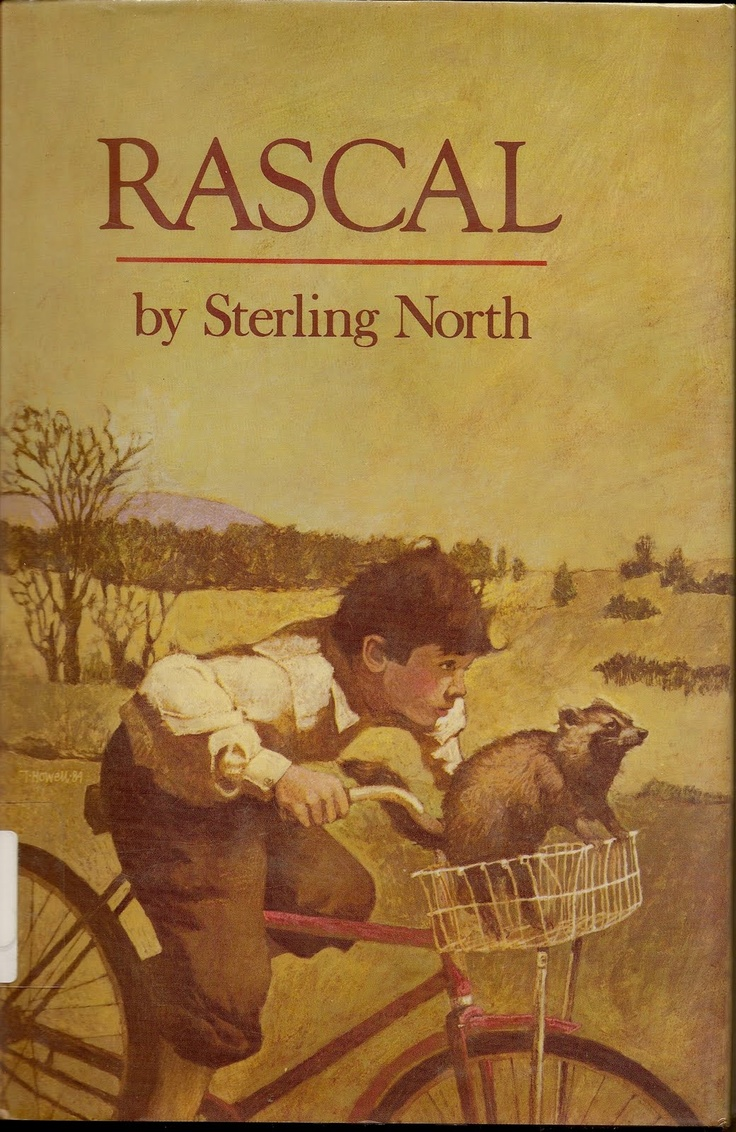 Rascal by Sterling North - I love this book and it would be a great class