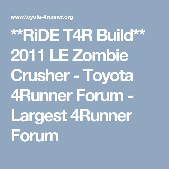 **RiDE T4R Build** 2011 LE Zombie Crusher - Toyota 4Runner Forum - Largest 4Runner Forum