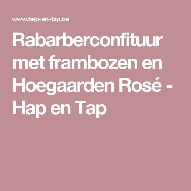 Rabarberconfituur met frambozen en Hoegaarden Rosé - Hap en Tap