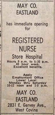 Ad for nurse at May Co. in West Covina, 1963.  There really were Department Store nurses!