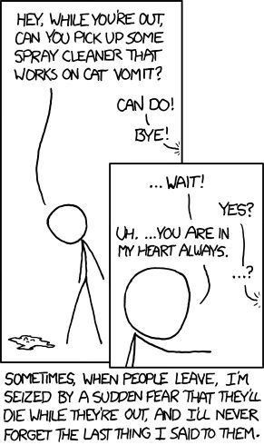 """Leaving - xkcd - """"What'll I say -- 'I was staring at some cat vomit when I got the news?'"""""""