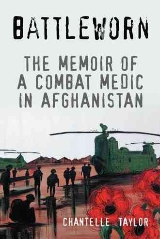 Battleworn: The Memoir of a Combat Medic in Afghanistan (Hardcover)