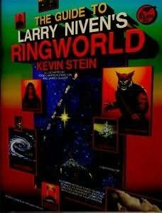 Guide to Larry Niven's Ringworld (1994)  (A book in the Ringworld series)  A non fiction book by Larry Niven and Kevin Stein