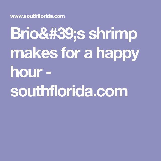 Brio's shrimp makes for a happy hour - southflorida.com