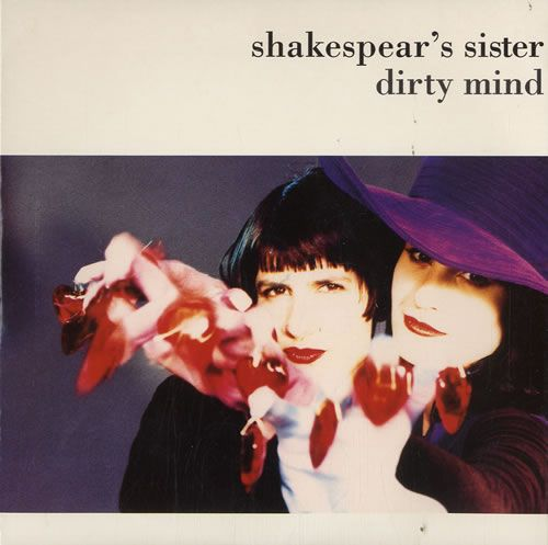 """For Sale - Shakespears Sister Dirty Mind UK  7"""" vinyl single (7 inch record) - See this and 250,000 other rare & vintage vinyl records, singles, LPs & CDs at http://eil.com"""