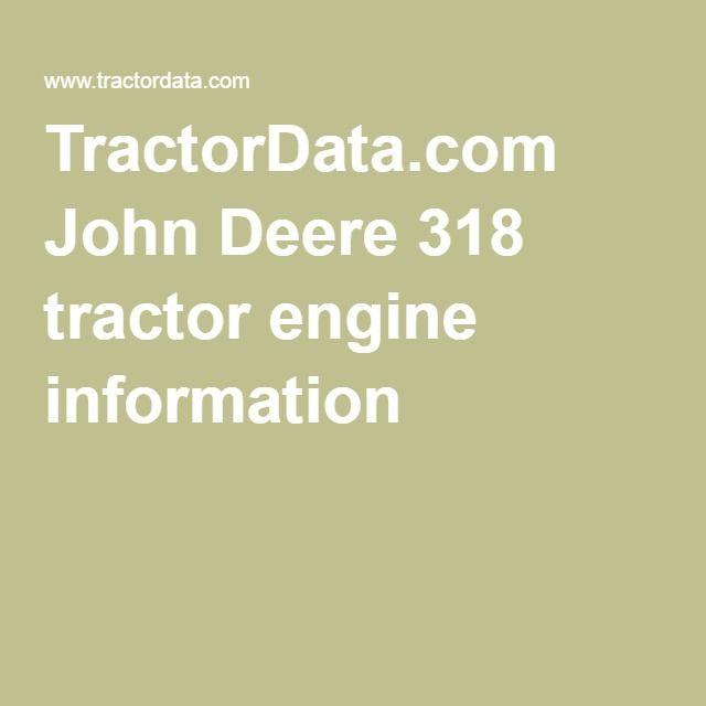 TractorData.com John Deere 318 tractor engine information