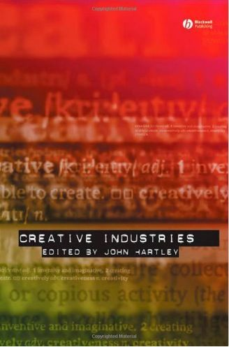 Hartley, J. (2005). Creative Industries. Wiley-Blackwell.