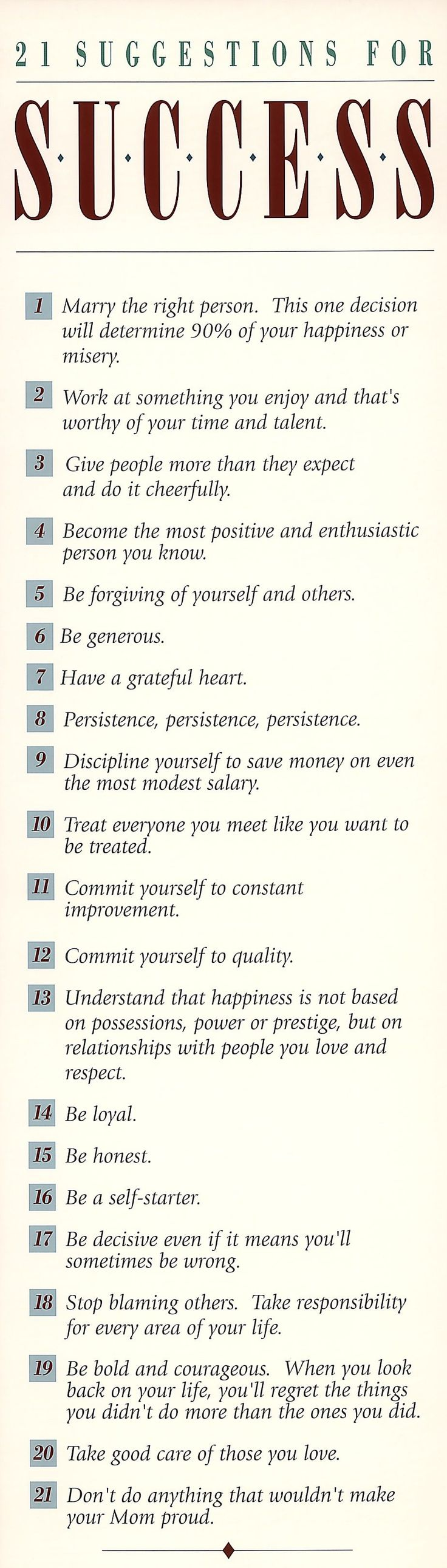 21 Suggestions for Success This is very true and words to live by for so many.
