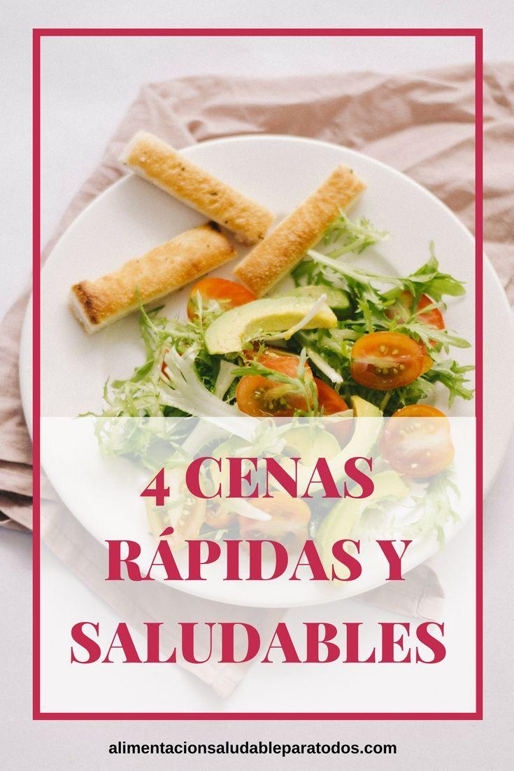 4 cenas rápidas y saludables.  #recetassanas #recetassaludables #comidarapida