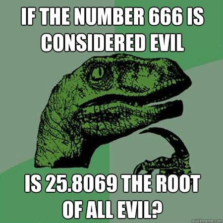 Yes. Yes it is. You can tell because it would be a devil to calculate, it's using all it's evil powers to inconvenience u on ur math test.