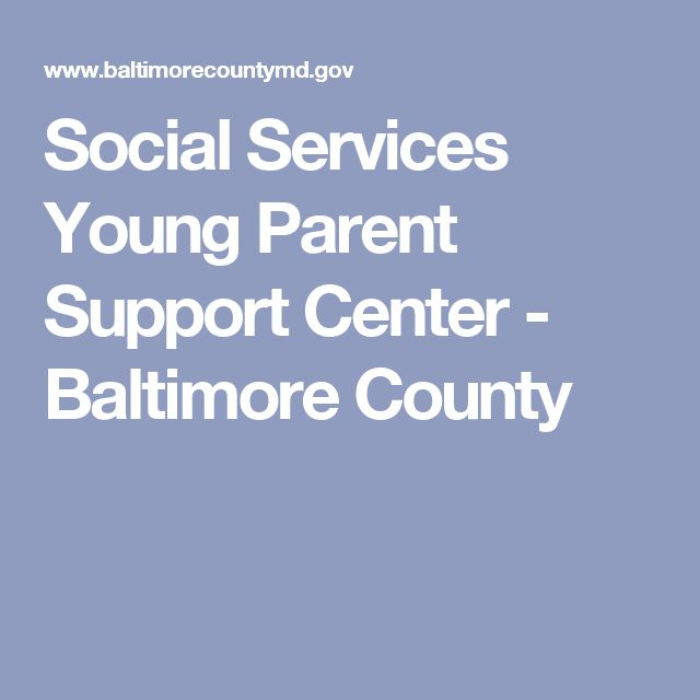 Social Services Young Parent Support Center - Baltimore County