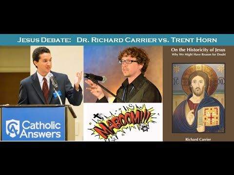 YouTube. DEBATE on the Historicity of Jesus - Dr. Richard Carrier vs Trent Horn  MABOOM Show 52,359 views