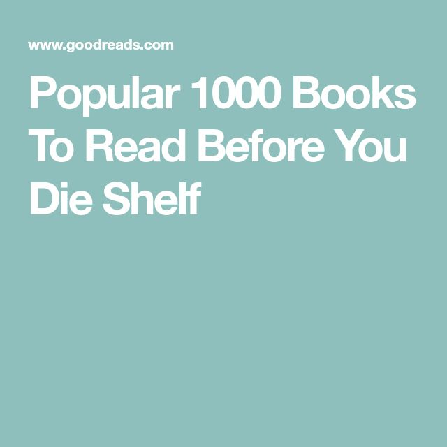 Popular 1000 Books To Read Before You Die Shelf Books to