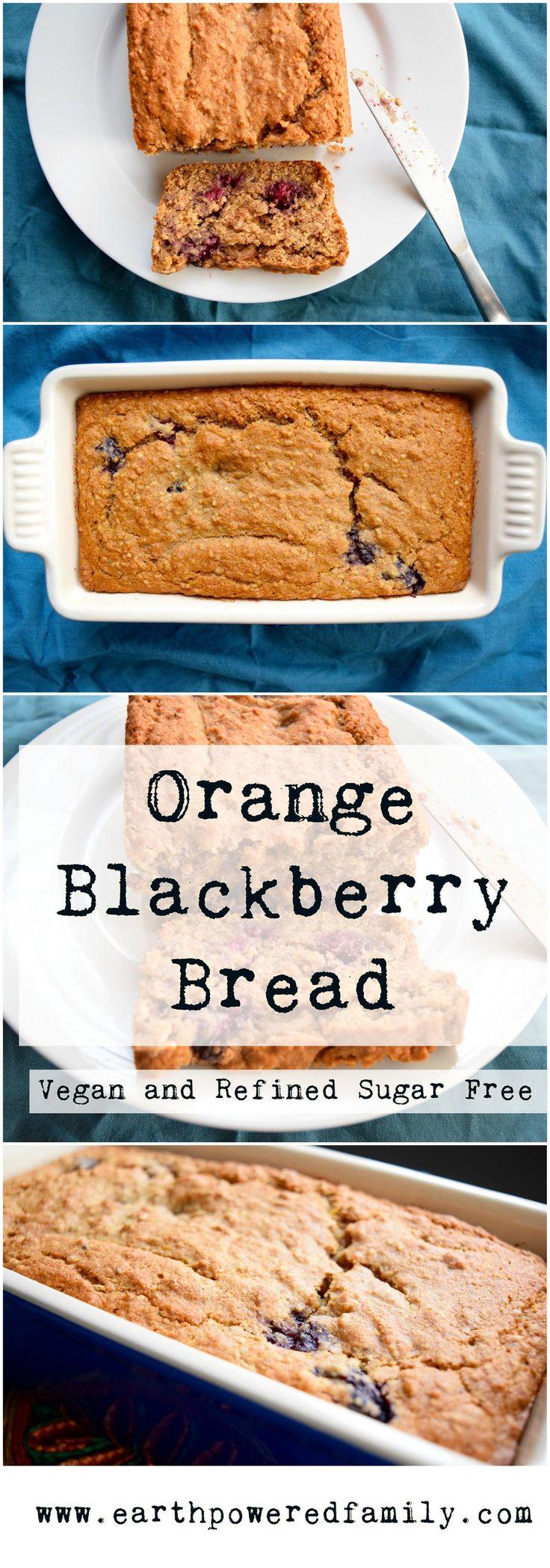 Orange and blackberry bread: vegan, dairy free, and refined sugar free.