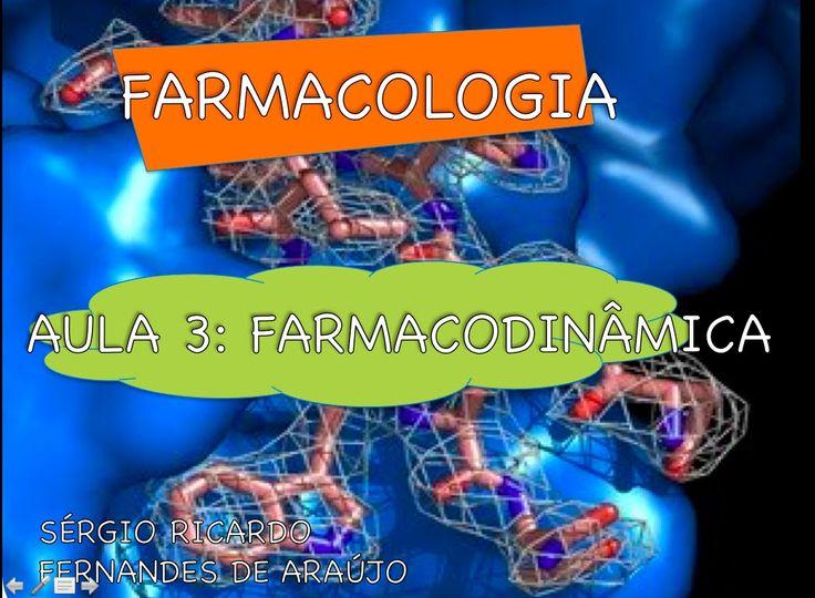 Curso de Farmacologia: Aula 3 - Farmacodinamica - Mecanismos de ação