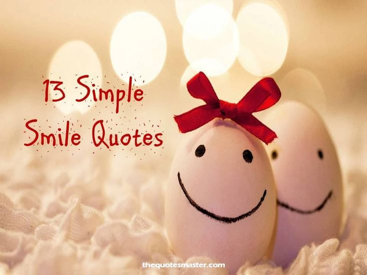 Simple smile quotes, Famous smile quotes, Beautiful smile quotes