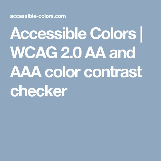 Accessible Colors | WCAG 2.0 AA and AAA color contrast checker