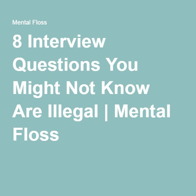 8 Interview Questions You Might Not Know Are Illegal
