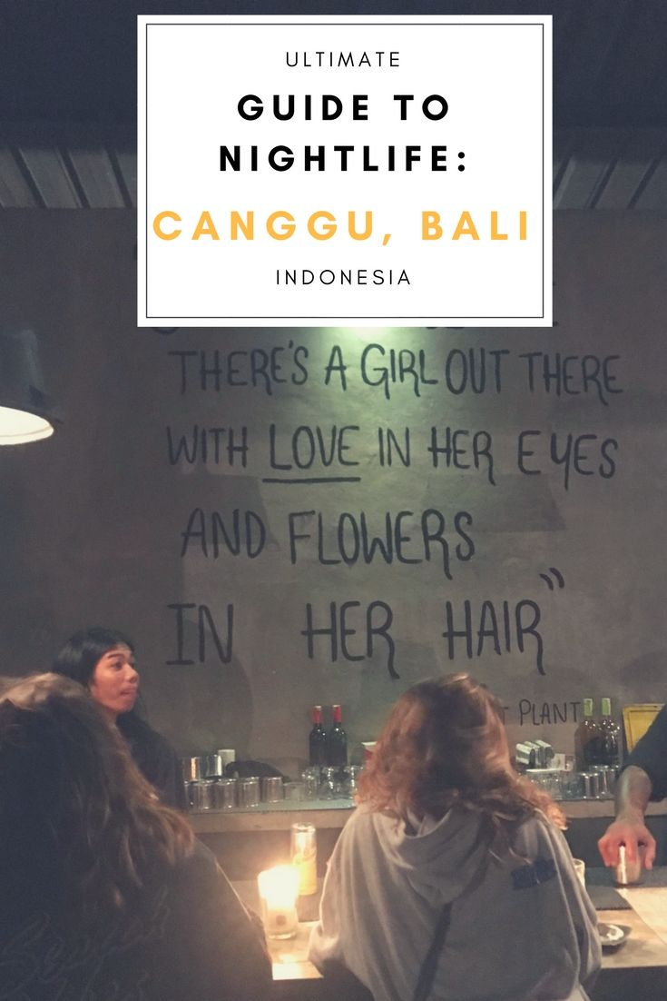 Ultimate guide to nightlife in Canggu, Bali Indonesia. The best bars, restaurants, and clubs, the best nights and times to go, special events, and what to order. Old Man's, Deus Ex. Machina, The Lawn, Pretty Poison, and Sand Bar.