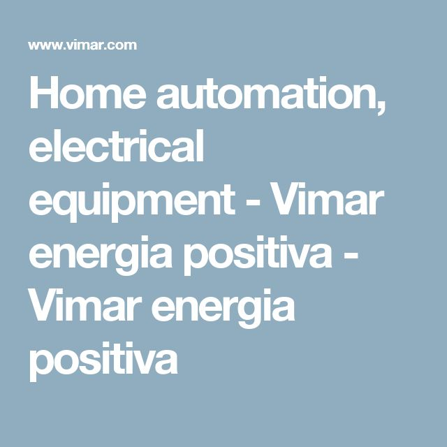 Home automation, electrical equipment - Vimar energia positiva - Vimar energia positiva