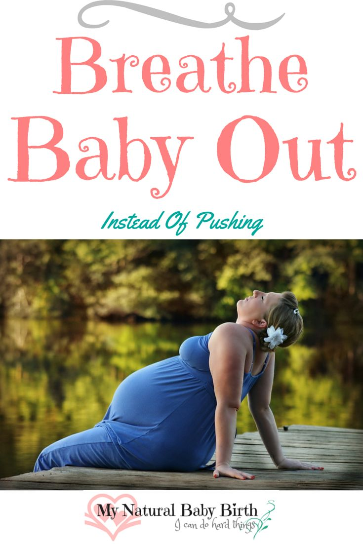 Breathe Baby Out Instead Of Pushing - It seems there are two sides to the argument of just exactly which is the best way to move your baby through the birth canal: breathing baby out, or actively pushing. Both have their advantages and one way may not work the best for one mother like it does another. http://mynaturalbabybirth.com/breathing-baby-out-instead-of-pushing