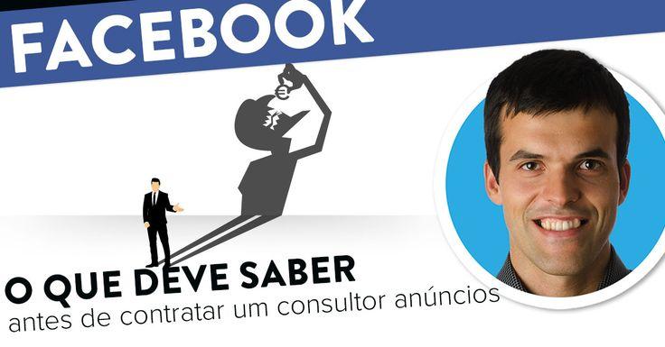 3 perguntas que deve saber antes de contratar um consultor anúncios Facebook. https://joaoalexandre.com/blogue/saber-antes-contratar-consultor/