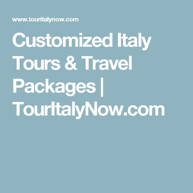 Customized Italy Tours & Travel Packages | TourItalyNow.com #activitiesinitaly
