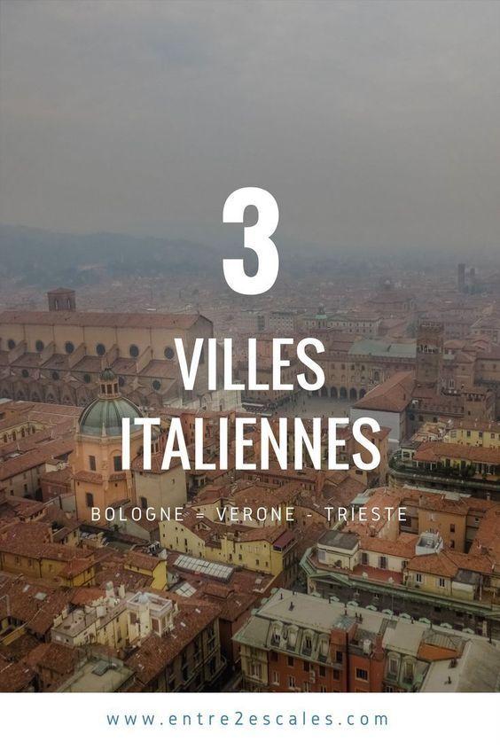 3 villes italiennes à découvrir immédiatement! Bologne - Vérone - Trieste