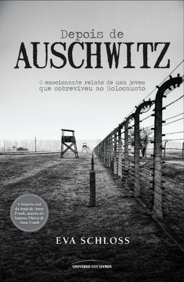 Depois de Auschwitz - o Emocionante Relato de Uma Jovem Que Sobreviveu ao Holocausto