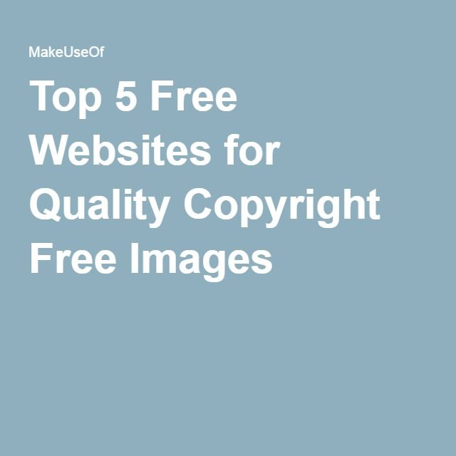 Top 5 Free Websites for Quality Copyright Free Images
