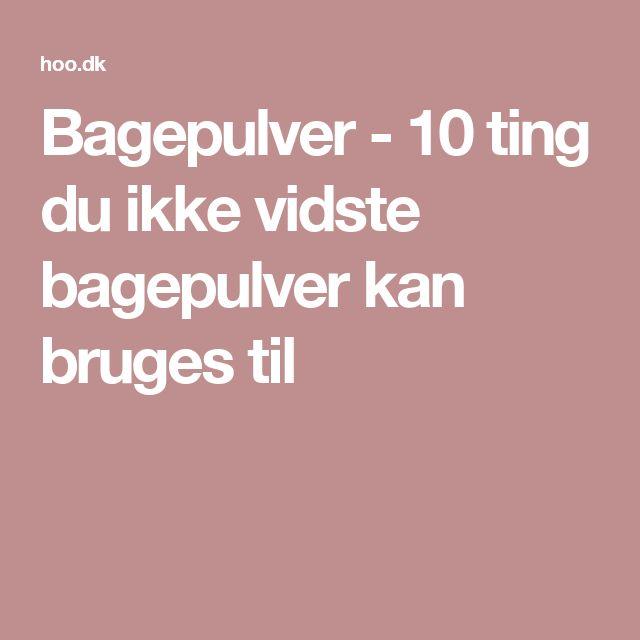 Bagepulver - 10 ting du ikke vidste bagepulver kan bruges til