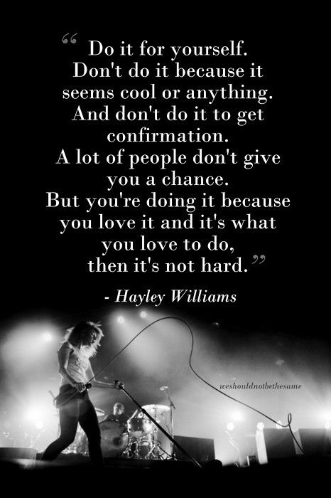A quote by the one and only Hayley Williams <3
