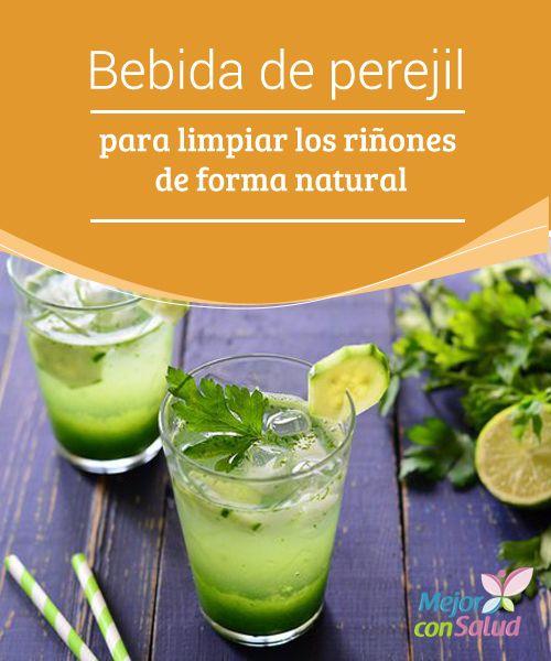 Bebida de perejil para limpiar los riñones de forma natural  Los riñones son los…
