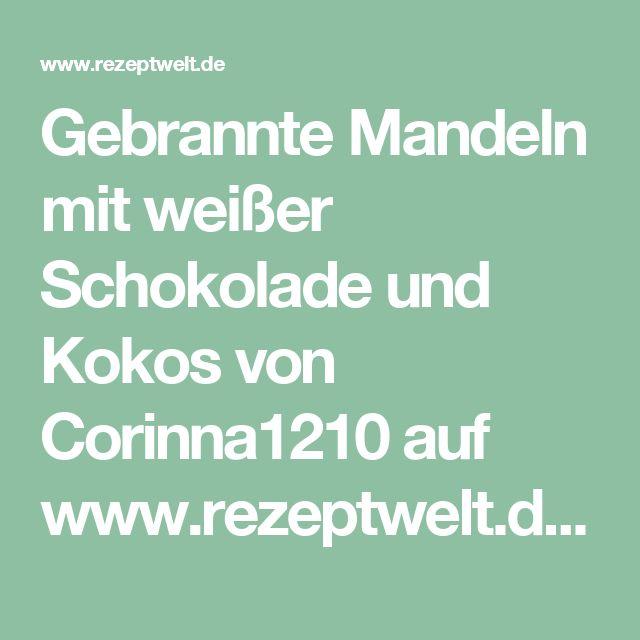 Gebrannte Mandeln mit weißer Schokolade und Kokos von Corinna1210 auf www.rezeptwelt.de, der Thermomix ® Community