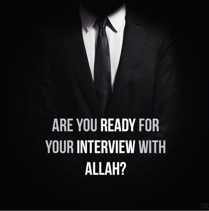 Are you ready for your interview with Allah?