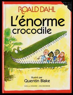 Roal Dahl, L'énorme crocodile - Albums Gallimard Jeunesse - Livres pour enfants - Gallimard Jeunesse