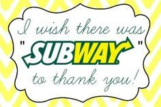 A label to accompany a gift card to Subway restaurants.  It's a great printable for teacher or volunteer appreciation gifts.  Graphics by Myko