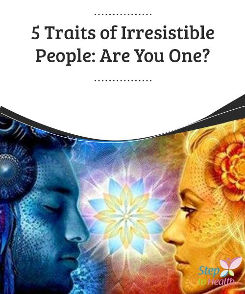 5 #Traits of Irresistible People: Are You One?   #Irresistible people have problems just like everyone else, but they know how to #confront them with a #smile and a #positive attitude that spreads to others