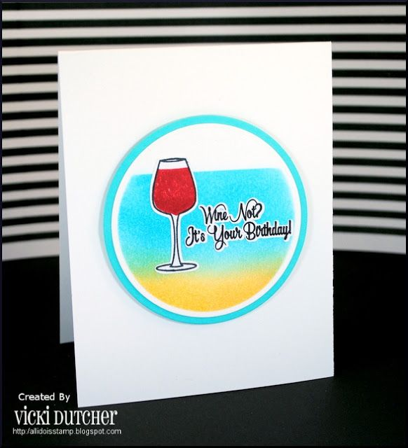 All I Do Is Stamp-- Designs by Vicki Dutcher using Inspired By Stamping, Wine Lovers
